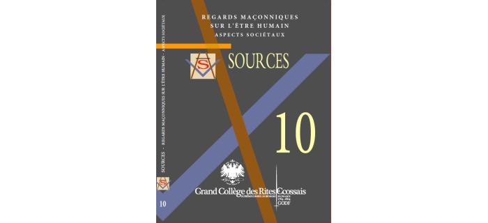 Sources n°10. Regards maçonniques sur l'être humain II : aspects sociétaux